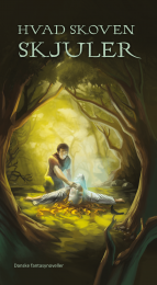Ulven og Uglens egen fatasynovellesamling Hvad skoven skjuler