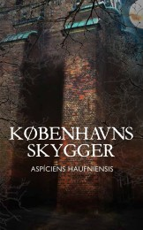 Aspíciens Haufniensis: Københavns skygger (2016)