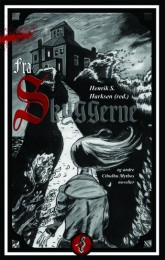 Fra skyggerne (2007) er en novellesamling inspireret af H.P. Lovecraft.