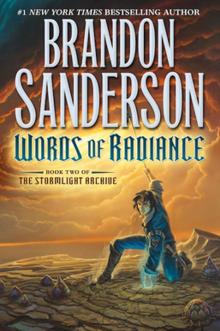 Words of Radiance er den engelske titel på andet bind i Brandon Sandersons serie  Stormlysfortællingerne, og den er udgivet af A Tor Book i 2014.