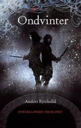 Ondvinter er den første bog i Anders Björkelids serie Fortællingen om blodet. Bogen blev udgivet af Ulven og Uglen i 2016.